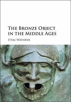 Bronze Object in the Middle Ages: By Weinryb, Ittai