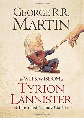 The Wit  Wisdom of Tyrion Lannister by George R.R. Martin Hardback Book New