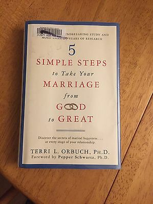 5 Simple Steps to Take Your Marriage from Good to Great by Terri L Orbuch (Hard…