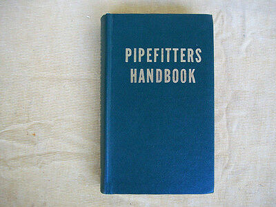 Pipefitters Handbook by Forrest Lindsey, Industrial Press, 3rd ed. 2nd printing
