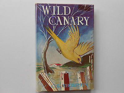 ** WILD CANARY -  C. K. THOMPSON - HC with DUST JACKET
