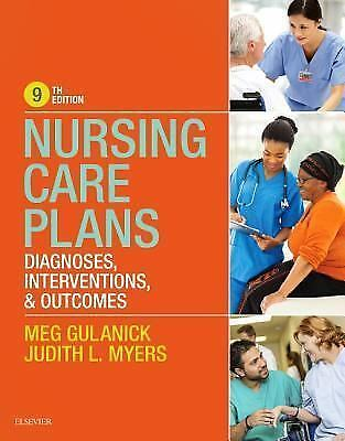 Nursing Care Plans : Diagnoses, Interventions, and Outcomes by Judith L. Myers a