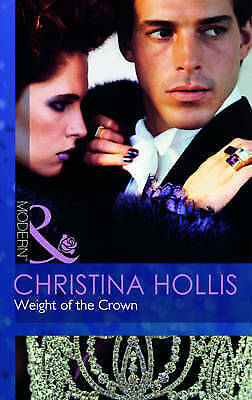 Weight of the Crown (Mills & Boon Modern), Hollis, Christina, Very Good Book