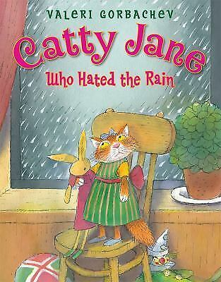 Catty Jane Who Hated the Rain by Valeri Gorbachev Hardcover Book (English)