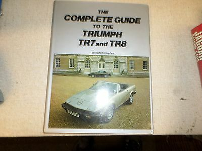 The Complete guide to the Triumph TR7 and TR8 William Kimberley