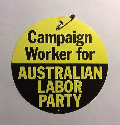 1980s Campaign Worker for AUSTRALIAN LABOR PARTY large cardboard badge with pin