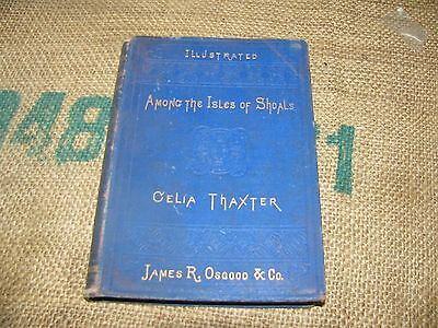 Among the Isles of Shoals - Celia Thaxter 1873 First Edition James Osgood NICE!