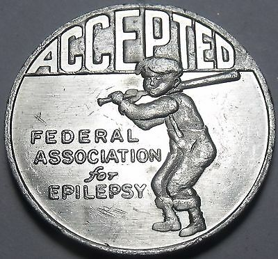 Federal Association Of Epilepsy Accepted Or Rejected Medallion Unc~25.5mm~Fr/Shi
