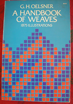 A HANDBOOK OF WEAVES, Oelsner, Dover Publications, 1952