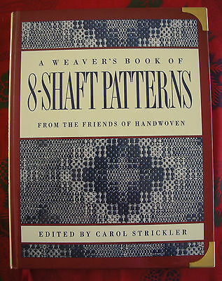 A WEAVER'S BOOK OF 8-SHAFT PATTERNS, ed. Stickler, 1991