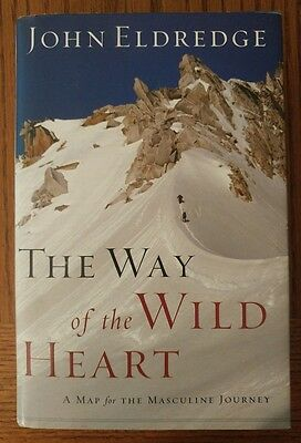 The Way of the Wild Heart by John Eldredge (hardcover)
