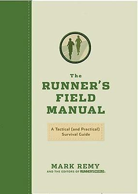 The Runner's Field Manual by Runner's World Magazine Editors and Mark Remy...