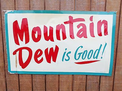 """Early 11-62 Extremely Rare Original Mountain Dew Is Good Sign 30"""" x 18"""" Pepsi"""