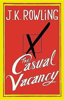 The Casual Vacancy by J K Rowling (Hardback)
