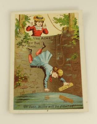 Antique Victorian Trade card ACME SOAP Willie, well ~ Wilson & Hale S Dayton NY