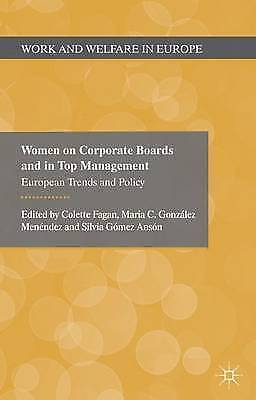Women on Corporate Boards and in Top Management: European Trends and Policy...