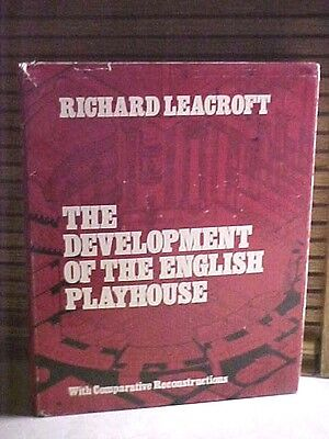 The Development of the English Playhouse by Richard Leacroft Cornell Univ. 1973