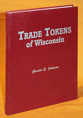"Trade Tokens of Wisconsin by Gerald ""Gene"" Johnson"