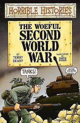 Horrible Histories The Woeful Second World War by Terry Deary (Paperback, 1999)