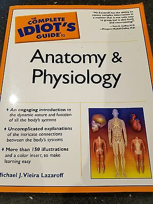 Anatomy and Physiology - the complete idiots guide