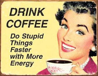 Metal Coffee Signs, Tin Sign Coffee, Funny Metal Sign Vintage, Coffee Signs