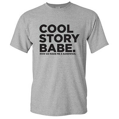 Cool Story Babe Sarcastic Humor Graphic unisex Gift Idea Funny Novelty T-shirt