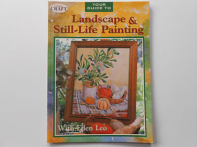 Your Guide To Landscape & Still-Life Painting - Ellen Leo - Country Craft Series