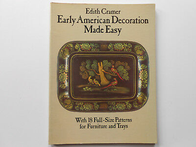 ## Early American Decoration Made Easy - Edith Cramer - 18 Full Sized Patterns