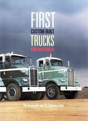 First Custom Built Trucks For Australia The Kenworth and Ed Cameron Story