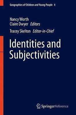 Geographies of Identities and Subjectivities: By Dwyer, Claire Worth, Nancy S...