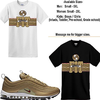 reputable site be0fb c8cce We Will Fit shirt to match Nike Air Max 97 Metallic Gold vapor max 95 airmax