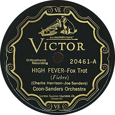Coon-Sanders Orch. - High Fever - Victor 20461 - 1926