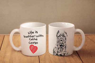 "Cane Corso - ceramic cup, mug ""Life is better"",UK"
