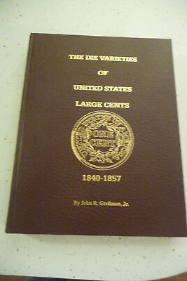 The Die Varieties Of United States Large Cents 1840-1857 John R Grellman Jr 2001