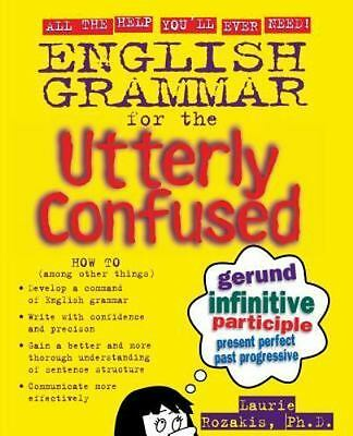 English Grammar for the Utterly Confused by Rozakis, Laurie