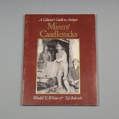 1984 book - Collector's Guide to Antique Miners' Candlesticks - lighting, mining