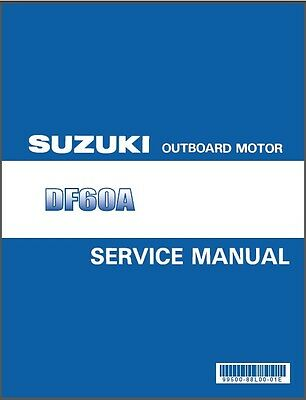 2010-2015 Suzuki DF60A 4-Stroke EFI Outboard Motor Service Repair Manual CD - 60