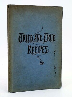 TRUE AND TRIED RECIPES. COOKBOOK (the Choir Guild of St John's Protestant Ep..