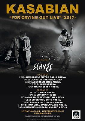"""KASABIAN/SLAVES """"FOR CRYING OUT LIVE"""" 2017 NOV/DEC DATES A3 Promo Poster"""
