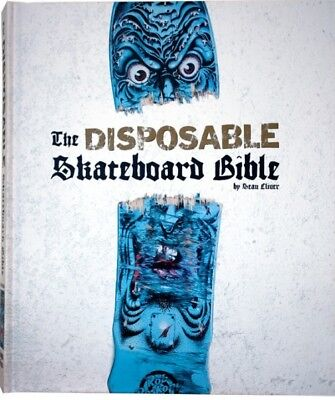 The Disposable Skateboard Bible by Sean Cliver