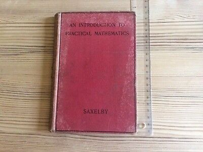 An Introduction To Practical Mathematics F M Saxelby