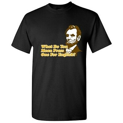 Lincoln Sarcastic Political Graphic Gift Offensive Humor Funny Novelty T-Shirt