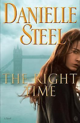 The Right Time : A Novel by Danielle Steel (2017, Hardcover)
