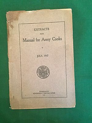WORLD WAR I  Extracts From Guide for Army Cooks: July, 1917 (ORIGINAL) US ARMY