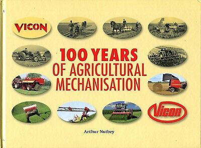 Vicon 100 Years of Agricultural Mechanisation by Arthur Nutbey