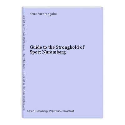 Guide to the Stronghold of Sport Nuremberg.