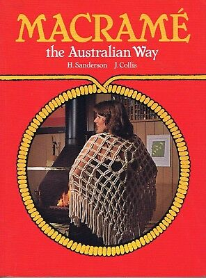 MACRAME THE AUSTRALIAN WAY Patterns Instruction Guide Book Vintage 1979 P/back