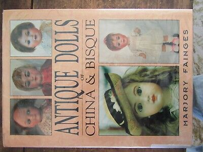 Antique Dolls of China and Bisque - by Marjorie Fainges