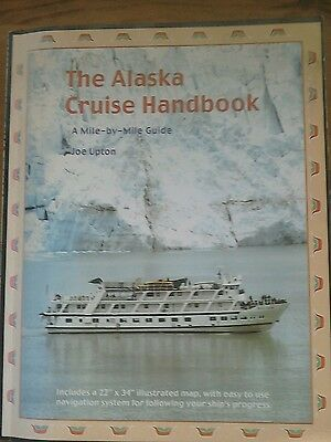 The Alaska Cruise Handbook: A Mile-By-Mile Guide by Joe Upton (Paperback /...