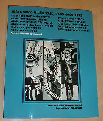 ALFA ROMEO GIULIA AUTOBOOK WORKSHOP MANUAL Inc 2000 GT SPIDER TI GTV SUPER 62-78